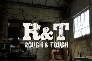 ROUGH&TOUGH